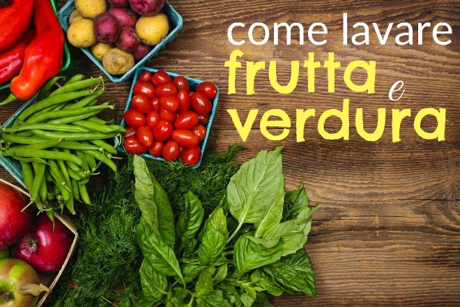 come-lavare-igienizzare-frutta-verdura