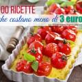 100-ricette-per-risparmiare-arrivare-a-fine-mese-cucinare-con-meno-di-3-euro