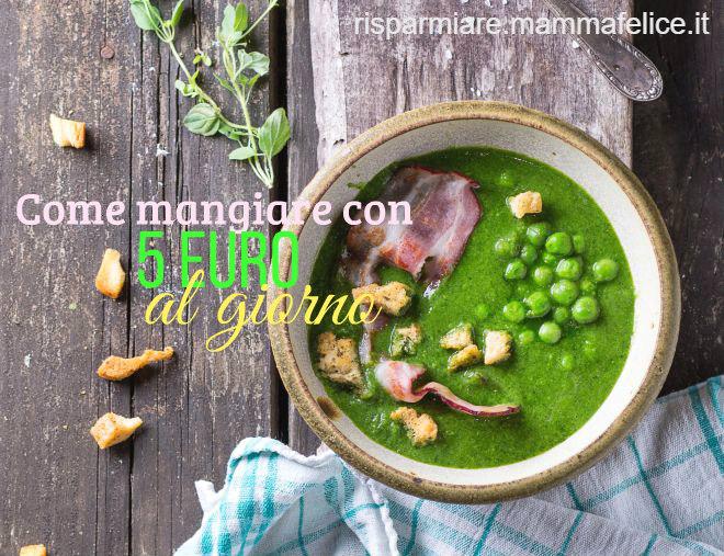 Come mangiare con 5 euro al giorno risparmiare di for Cucinare con 2 euro al giorno pdf